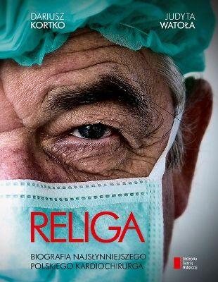 religa-biografia-najslynniejszego-polskiego-kardiochirurga-b-iext26913829