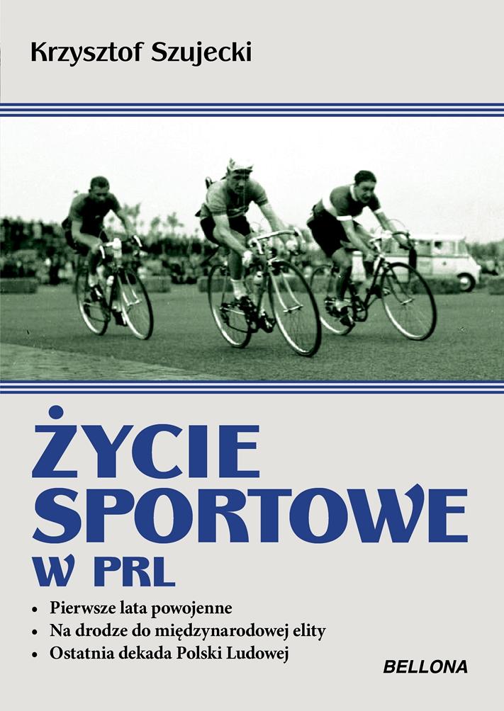 Ĺťycie sportowe w PRL, Krzysztof Szujecki – dzieje polskiego sportu w latach 1944-1989